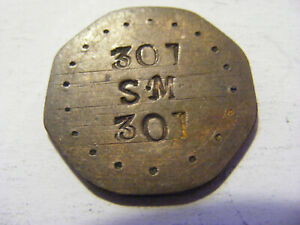"""An old Interesting Counter Stamped """"307 SM"""" Token - ok condition - 30mm"""