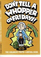 NEW - Don't Tell a Whopper on Fridays: The Children's Truth Control Book