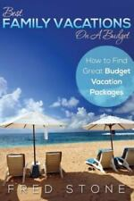 Best Family Vacations on a Budget How to Find Great Budget Vacation Packages...