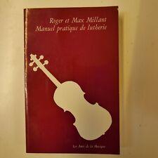 ROGER ET MAX MILLANT manuel pratique de lutherie