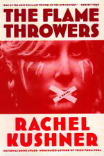 Rachel Kushner~THE FLAME THROWERS~SIGNED 1ST/DJ~NICE COPY