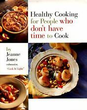 Healthy Cooking : For People Who Don't Have Time to Cook by Jeanne Jones (1997)