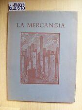 CAMERA DI COMMERCIO, INDUSTRIA E AGRICOLTURA DI BOLOGNA - LA MERCANZIA - 1952