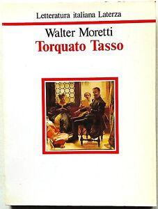 Walter Moretti Torquato Tasso Letteratura Italiana Laterza 1990 Cinquecento