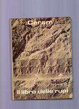 il libro delle rupi - alla scoperta degli ittiti-ceram