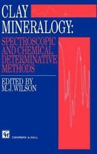 Clay Mineralogy : Spectroscopic and Chemical Determinative Methods (1994,.