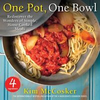 4 Ingredients One Pot, One Bowl: Rediscover the Wonders of Simple, Home-Cooked M