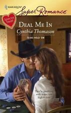 Superromance: Deal Me In 1464 by Cynthia Thomason (2008, Paperback)