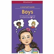 A Smart Girl's Guide: Boys (Revised) : Surviving Crushes, Staying True to...