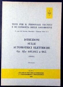 Ferrovie - Istruzioni Automotrici Elettriche Gr. ALe 601.045 ÷ 065 - ed. 1978