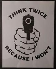 "Think Twice Gun Warning Sign 8.5"" x 11"" Custom Stencil FAST FREE SHIPPING"
