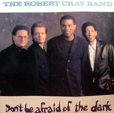 ROBERT CRAY Don't Be Afraid Of The Dark LP