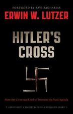 Hitler's Cross: How the Cross was used to promote the Nazi agenda