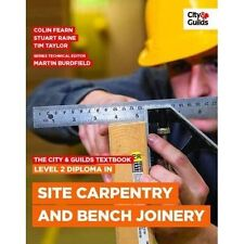 The City & Guilds Textbook: Level 2 Diploma in Site Carpentry and Bench Joinery by Stuart Raine, Tim Taylor, Colin Fearn, Mike Jones, Clayton Rudman (Paperback, 2013)