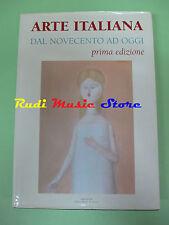 book libro ARTE ITALIANA DAL NOVECENTO AD OGGI prima edizione L'ALTRO MODO (LG2)