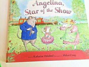 Angelina Star of the Show by Katharine Holabird