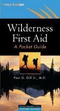 Wilderness First Aid : A Pocket Guide by Paul G. Gill (2001, Paperback)