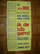 LOCANDINA TEATRO DUSE RINA MORELLI PAOLO STOPPA OH, CHE BELLA GUERRA! J. KILTY