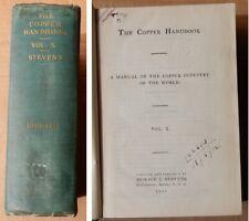 1910-11 Copper Handbook Vol. X âš' by Stevens Mining Directory