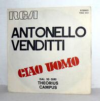 """ANTONELLO VENDITTI  7"""" THEORIUS CAMPUS CIAO UOMO '74 ROMA CAPOCCIA RCA TPBO 1014"""