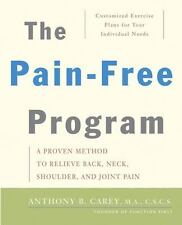 The Pain-Free Program: A Proven Method to Relieve Back, Neck, Shoulder-ExLibrary