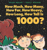 How Much, How Many, How Far, How Heavy, How Long, How Tall Is 1000? (Turtleback