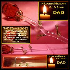 RED ROSE GLASS FLOWER DAD  IN  LOVING MEMORY MEMORIAL BEREAVEMENT GRAVESIDE