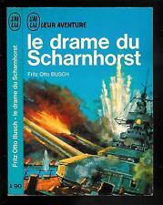 """Fritz Otto Busch : Le drame du Scharnhorst - N° A 90 """" J'ai Lu Leur Aventure"""