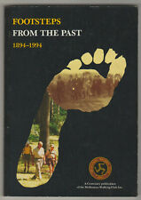 FOOTSTEPS FROM THE PAST: A Centenary Publication of the Melbourne Walking Club