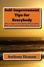 Self-Improvement Tips for Everybody: How to Improve Your Health, Fitness, Spirit