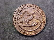 RARE BRONZE EAGLE WESTERN LIFE ACCIDENT CO DENVER MEDAL SCREWBACK LAPEL PIN