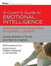 A Coach's Guide to Emotional Intelligence: Strategies for Developing Successful