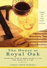 The House at Royal Oak. by CAROL ERON RIZZOLI