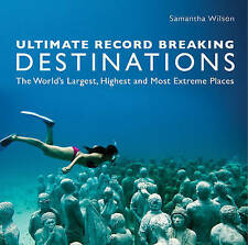 """""""VERY GOOD"""" Wilson, Samantha, Ultimate Record Breaking Destinations, Book"""