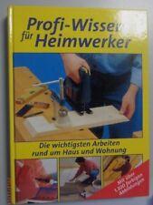 Profi-Wissen für Heimwerker - Die wichtigsten Arbeiten rund um Haus und Wohnung