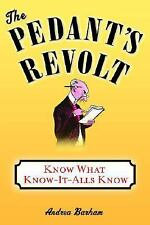 The Pedant's Revolt: Why Most Things You Think Are Right Are Wrong, Barham, Andr