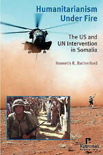 USED (GD) Humanitarianism Under Fire: The US and UN Intervention in Somalia