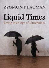 Liquid Times : Living in an Age of Uncertainty by Zygmunt Bauman (2006,...