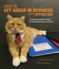 How to Get Ahead in Business with Office Cat: A Meownagement Guide to