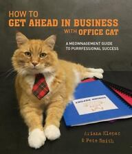 How to Get Ahead in Business with Office Cat by Ariana Klepac and Pete Smith ...