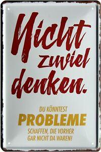Nicht zuviel denken... 20 x 30 cm Spruch Deko Blechschild 1759