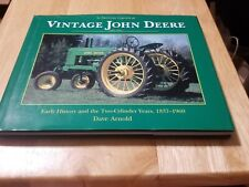 Vintage John Deere Early History & the Two-Cylinder Years 1837-1960 by D Arnold