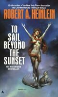 To Sail Beyond the Sunset, Paperback by Heinlein, Robert A., Brand New, Free ...