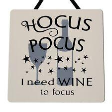 Hocus Pocus I need wine to focus - Handmade Wooden Plaque
