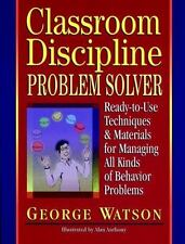 Classroom Discipline Problem Solver: Ready-To-Use Techniques & Materials for Man