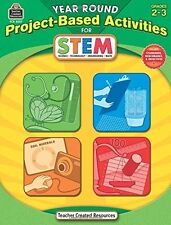 Teacher Created Resources Year Round Project-Based Activities for STEM Grade 2-3
