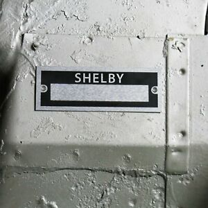 Shelby Custom ID Plate Dataplate Serial Number Tag 302 Cobra Pony Car GT500 V8
