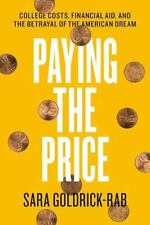 Paying the Price: College Costs, Financial Aid, and the Betrayal of the American