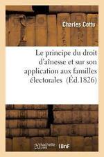 Observations Sur le Principe du Droit d'Ainesse et Sur Son Application Aux...