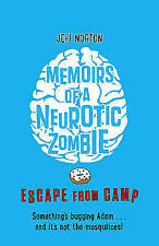 Memoirs of a Neurotic Zombie: Escape from Camp: Book 2 by Jeff Norton - New